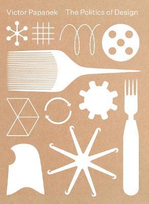 Victor Papanek: The Politics of Design book