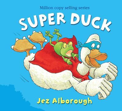 Super Duck by Jez Alborough