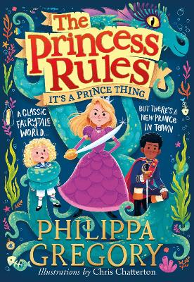 It's a Prince Thing (The Princess Rules) by Philippa Gregory