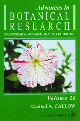 Advances in Botanical Research: v. 26: Incorporating Advances in Plant Pathology by J. A. Callow
