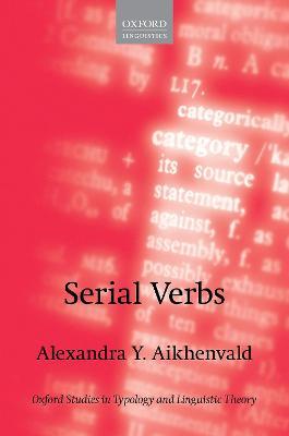 Serial Verbs by Alexandra Y. Aikhenvald