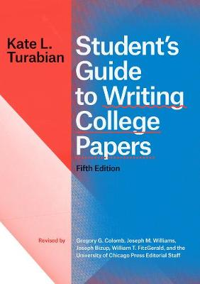 Student`s Guide to Writing College Papers, Fifth Edition by Kate L. Turabian