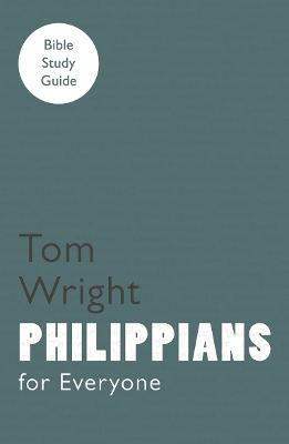 For Everyone Bible Study Guides: Philippians by Tom Wright