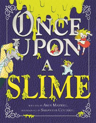 Once Upon a Slime by Andy Maxwell