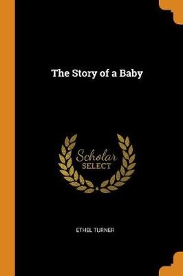 The Story of a Baby by Ethel Turner