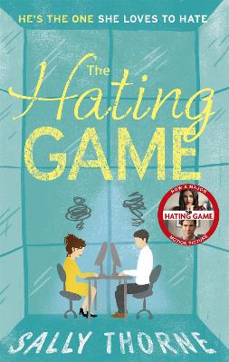The Hating Game: 'Warm, witty and wise' The Daily Mail by Sally Thorne