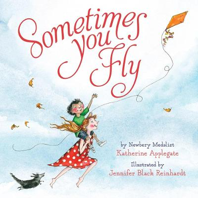 Sometimes You Fly (Padded Board Book) by Katherine Applegate