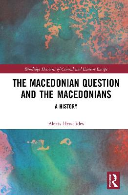The Macedonian Question and the Macedonians: A History book