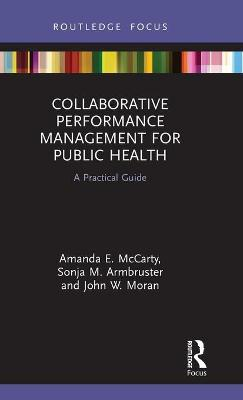 Collaborative Performance Management for Public Health: A Practical Guide by Amanda E. McCarty