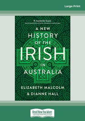 A New History of the Irish in Australia by Dianne Hall