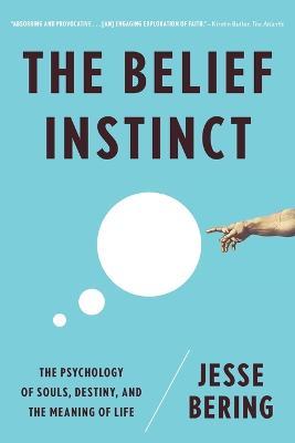 Belief Instinct by Jesse Bering