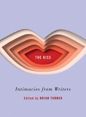 The Kiss by Brian Turner