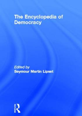 The Encyclopedia of Democracy by Seymour Martin Lipset