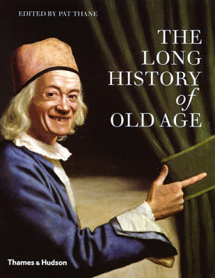Long History of Old Age by Pat Thane