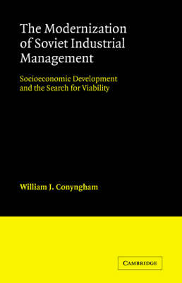 The Modernization of Soviet Industrial Management by William J. Conyngham