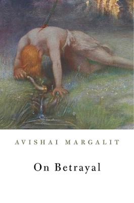 On Betrayal by Avishai Margalit