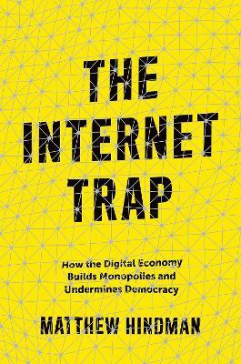 Internet Trap by Matthew Hindman