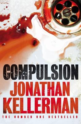 Compulsion: An Alex Delaware Thriller by Jonathan Kellerman