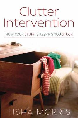 Clutter Intervention by Tisha Morris