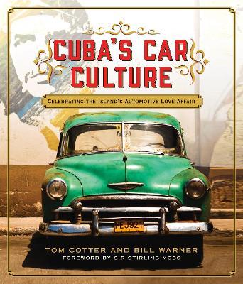 Cuba's Car Culture by Tom Cotter