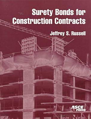 Surety Bonds for Construction Contracts by Jeffrey Burton Russell