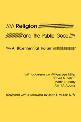 Religion and the Public Good by William Lee Miller