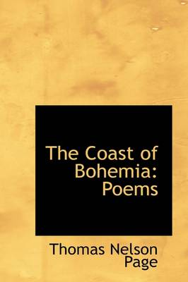 The Coast of Bohemia: Poems by Thomas Nelson Page