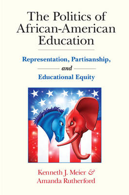 The Politics of African-American Education by Kenneth J. Meier