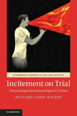 Incitement on Trial by Richard Ashby Wilson