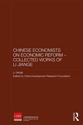 Chinese Economists on Economic Reform - Collected Works of Li Jiange by Jiange Li