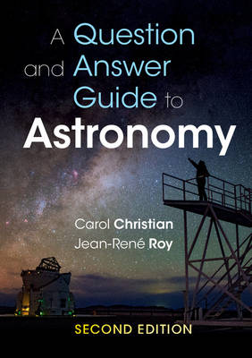 A Question and Answer Guide to Astronomy by Carol Christian