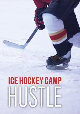 Ice Hockey Camp Hustle by Jake Maddox