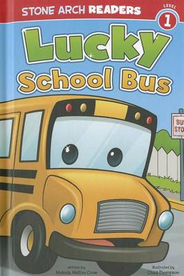 Lucky School Bus by Melinda Melton Crow