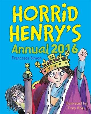 Horrid Henry Annual 2016 by Francesca Simon