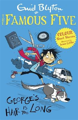 Famous Five Colour Short Stories: George's Hair Is Too Long book