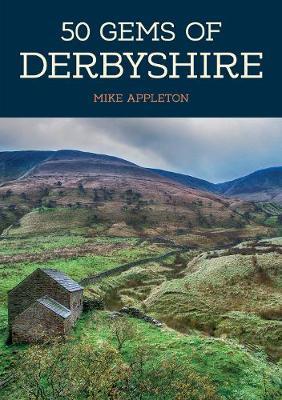 50 Gems of Derbyshire by Mike Appleton