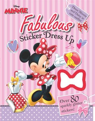 Disney Minnie Mouse Fabulous Sticker Dress Up: Dress Minnie & Daisy in Cute Outfits by Parragon Books Ltd