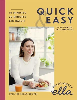 Deliciously Ella Quick & Easy: Plant-based Deliciousness by Ella Mills (Woodward)
