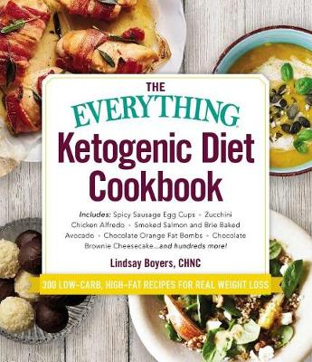 The Everything Ketogenic Diet Cookbook by Lindsay Boyers