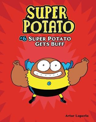 Super Potato Gets Buff: Book 6 by Artur Laperla