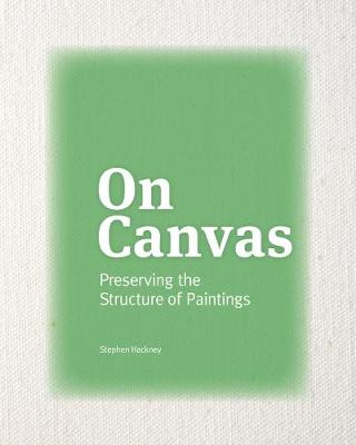 On Canvas - Preserving the Structure of Paintings by Stephen Hackney