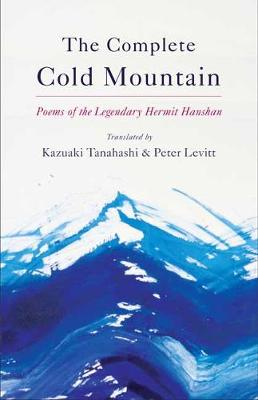 The Complete Cold Mountain by Kazuaki Tanahashi