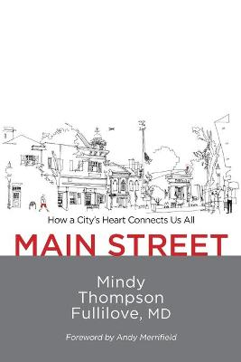 Main Street: How a City's Heart Connects Us All by Mindy Thompson Fullilove