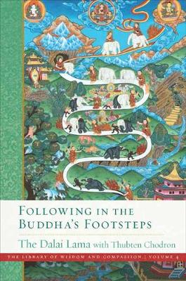 Following in the Buddha's Footsteps: The Library of Wisdom and Compassion. Volume 4 by Dalai Lama XIV