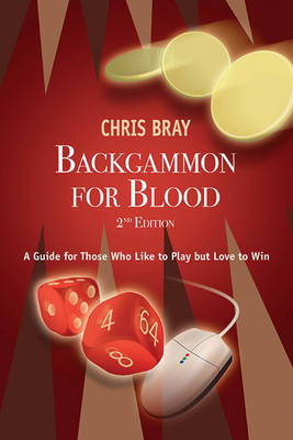 Backgammon for Blood by Chris Bray