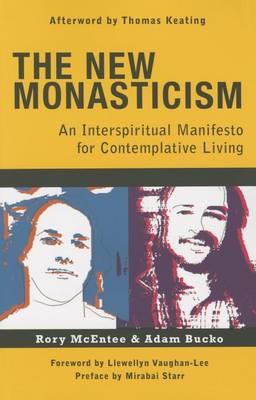 The New Monasticism by Adam Bucko