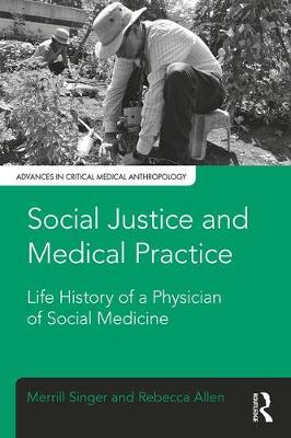 Social Justice and Medical Practice by Merrill Singer