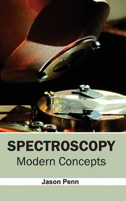 Spectroscopy: Modern Concepts by Jason Penn