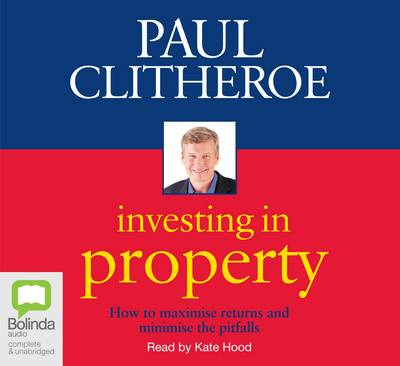 Investing In Property by Paul Clitheroe