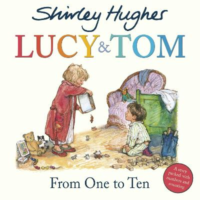 Lucy & Tom: From One to Ten by Shirley Hughes